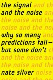 The Signal and the Noise, by Nate Silver