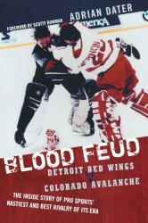"""Blood Feud"": Revisiting Hockey's Greatest Rivalry"